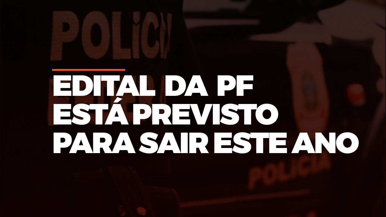 CONCURSO PF: NOVA SOLICITAÇÃO COM MAIS DE 1.500 VAGAS É REALIZADA